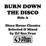 BURN DOWN THE DISCO - Side A - Selected & Mixed by DJ San Fran