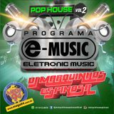 Set Programa e-music Pop House by DJ Marquinhos Espinosa