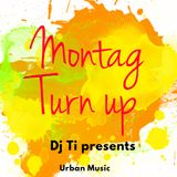 Montag Turn Up #10