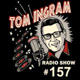 Tom Ingram Show #157 - Recorded LIVE from Rockabilly Radio January 27th 2019