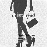 DJ Rod Lewis - 'Spring Selection 2015' - House Edition