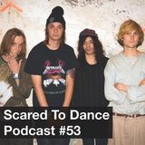 Scared To Dance Podcast #53