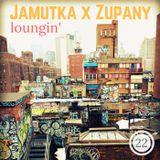 Jamutka x Zupany - Loungin' #22