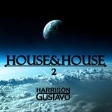 Dj Harrison Gustavo - House&House #2
