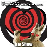 Mister G's Tuesday Meltdown - Show #105 - LUV Show