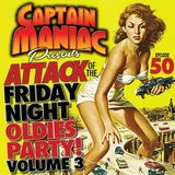 Episode 50 CMS / Friday Night Oldies Party Volume Three