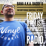 Far East Reggae Dancehall Network - Bana aka Daddy B (Fri 29 Mar 2019)