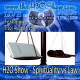 The H2O Show on Wu-World Radio with Tracy Auguste - Law Vs. Spirituality