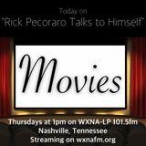 """Rick Pecoraro Talks to Himself #36 """"Movies"""" - 2/23/2017"""