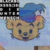 Radio1000BC presents Black Boxsss #38. Die Unter Mensch