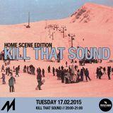 Kill That Sound 18 - Home Scene Edition #1