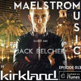 Maelstrom Music Episode 013