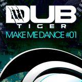 Dub Tiger - Make Me Dance #01_Podcast