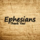 02) Ephesians, Thank You!