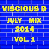 Viscious D - July Mix 2014 Vol. 1