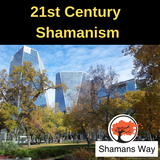 21st Century Shamanism