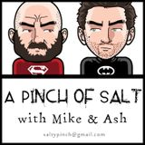 A Pinch of Salt...with Mike & Ash - S01E01 PILOT EPISODE