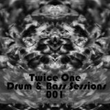TWICE ONE DRUM AND BASS SESSIONS - 001