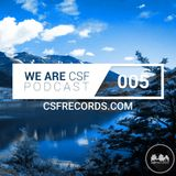 WE ARE CSF PODCAST - EPISODE 005