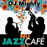 DJ Mighty - Nu Jazz Cafe Vol 5
