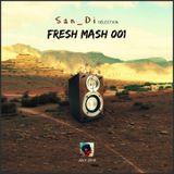 San_Di Selection # Fresh Mash 001 (July 2016)