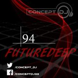 Concept - FutureDeep Vol. 094 (17.03.2017)