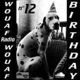 Wouaf Wouaf 12 (votre émission de compagnie Birthday)