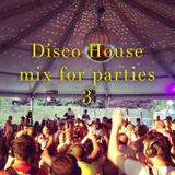 Disco House mix for parties 3
