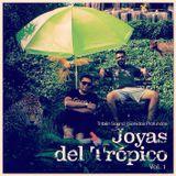 Tribilin Sound & Sonidos Profundos Presentan: Joyas del Tropico Vol.1