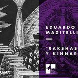 """Bloque Robot Negro: Eduardo Mazitelli presenta """"Rakshassas y Kinnara"""" #FAN215"""