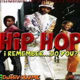 HIP HOP - I REMEMBER..DO YOU?