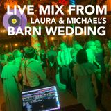 Live mix from Laura and Michael's Wedding