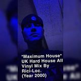 *Maximum Hard House* UK Hard House Vinyl Set Mixed By Rici-Loc Live @ A Place We Call The Hill 2000