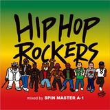 HIPHOP ROCKERS part 1 mixed by SPIN MASTER A-1