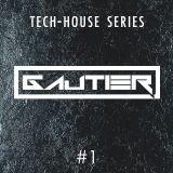 Gautier - Tech House Series #1
