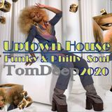 Uptown House Mix  2020 ( Funky & Philly Soul House  Session )