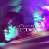 The Roots of Electric Jazz with Dereck Higgins on Mind and Soul 101.3 FM Show #7 Aired 1/26/17
