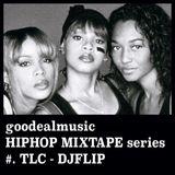 HIPHOP MIXTAPE Series #.TLC - DJFLIP