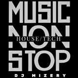 HOUSE/TECH MUSIC NON STOP DJ MIZERY