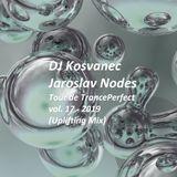DJ Kosvanec & Jaroslav Nodes - Tour de TrancePerfect 17-2019 (Uplifting Mix)