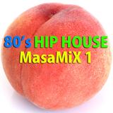 80s Hip House MasamiX 1