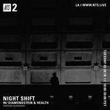 Night Shift w/ Diamondstein and HEALTH - 20th March 2018