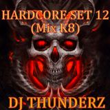 DJ THUNDERZ - HARDCORE SET #12 (Mix K8)