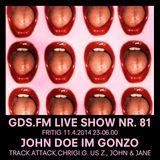 GDS.FM SHOW Nr. 81 JOHN DOE LIVE IM GONZO MIT TRACK ATTACK & JOHN DOE TEIL 1/2