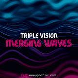 Triple Vision - Merging Waves 009