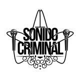 """Sonido Criminal 236 """"Merienda De Negratas"""" Mitsuruggy 2016"""