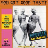 YOU GOT GOOD TASTE vol.52 HIPSVILLE Hip Shakers