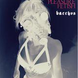 BACCHVS @ Pleasure Fetish ( Acid / Industrial / Hard Techno)