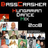Hungarian Dance Mix 2008 mixed by BassCrasher (2008)