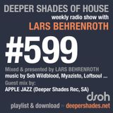 Deeper Shades Of House #599 w/ exclusive guest mix by APPLE JAZZ (South Africa)